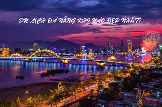 Đi du lịch Đà Nẵng khi nào đẹp nhất?